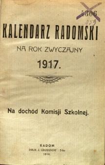 Kalendarz radomski na rok zwyczajny 1917 : na dochód Komisji Szkolnej