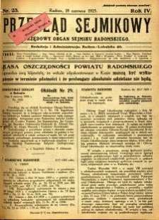 Przegląd Sejmikowy : Urzędowy Organ Sejmiku Radomskiego, 1925, R. 4, nr 23
