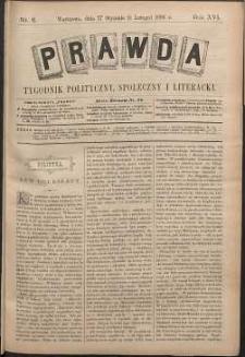 Prawda : tygodnik polityczny, społeczny i literacki, 1896, R. 16, nr 6