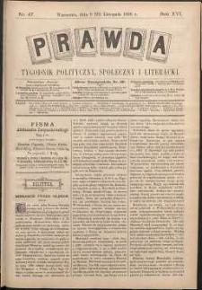 Prawda : tygodnik polityczny, społeczny i literacki, 1896, R. 16, nr 47