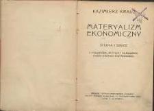 """Materyalizm ekonomiczny : studia i szkice z dodatkiem """"Wstępu"""" napisanego przez Ludwika Krzywickiego"""