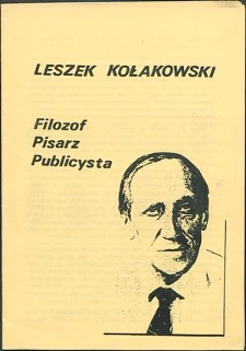 Leszek Kołakowski : Pisarz, filozof, publicysta