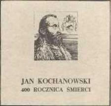 Jan Kochanowski : 400 rocznica śmierci