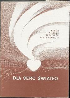 Dla serc światło : Wybór wierszy o papieżu Janie Pawle II