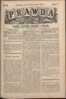 Prawda : tygodnik polityczny, społeczny i literacki, 1885, R. 5, nr 16