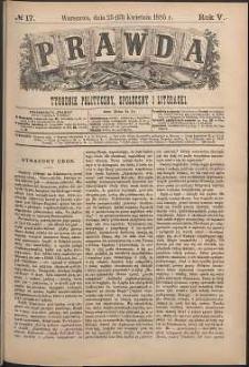 Prawda : tygodnik polityczny, społeczny i literacki, 1885, R. 5, nr 17
