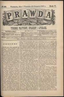 Prawda : tygodnik polityczny, społeczny i literacki, 1885, R. 5, nr 36