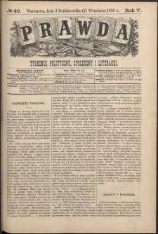 Prawda : tygodnik polityczny, społeczny i literacki, 1885, R. 5, nr 40