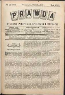 Prawda : tygodnik polityczny, społeczny i literacki, 1902, R. 22, nr 22
