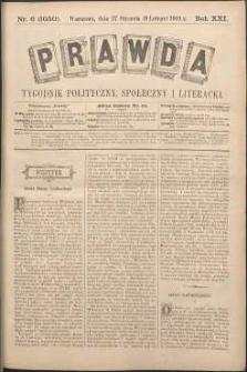 Prawda : tygodnik polityczny, społeczny i literacki, 1901, R. 21, nr 6
