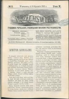 Wszechświat : Tygodnik popularny, poświęcony naukom przyrodniczym, 1891, T. 10, nr 3