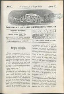 Wszechświat : Tygodnik popularny, poświęcony naukom przyrodniczym, 1891, T. 10, nr 20