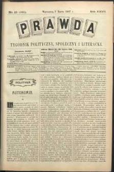 Prawda : tygodnik polityczny, społeczny i literacki, 1907, R. 27, nr 10