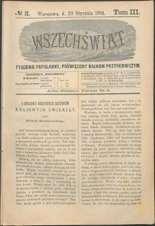 Wszechświat : Tygodnik popularny, poświęcony naukom przyrodniczym, 1884, T. 3, nr 3