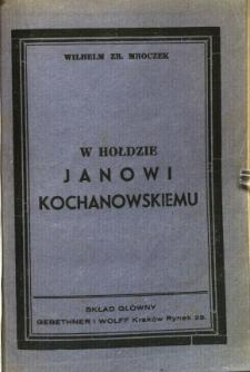 W hołdzie Janowi Kochanowskiemu w CCCL-lecie śmierci i I-ego zbiorowego wydania dzieł Jego