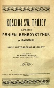 Kościół Św. Trójcy dawniej Panien Benedyktynek w Radomiu : szkic historyczno-religijny