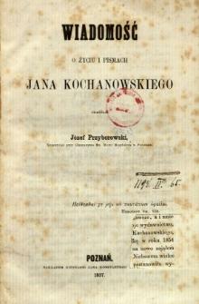 Wiadomość o życiu i pismach Jana Kochanowskiego