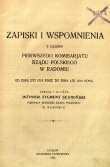Zapiski i wspomnienia z czasów Pierwszego Komisariatu Rządu Polskiego w Radomiu od dnia 2/XI 1918 roku do dnia 1/III 1919 roku