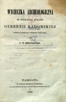 Wycieczka archeologiczna w niektóre strony Gubernii Radomskiej odbyta w miesiącu wrześniu 1851 roku