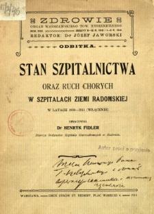 Stan szpitalnictwa oraz ruch chorych w szpitalach ziemi radomskiej w latach 1908-1911 (włącznie)