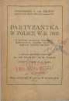 Partyzantka w Polsce w r. 1863 : w świetle własnych obserwacji, zebranych na teatrze walki od marca do sierpnia 1863 roku