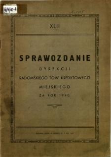 Sprawozdanie Dyrekcji Towarzystwa Kredytowego miasta Radomia za rok 1940