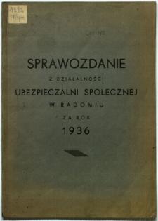 Sprawozdanie z działalności Ubezpieczalni Społecznej w Radomiu za rok 1936