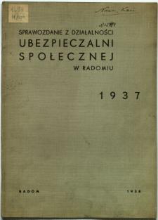 Sprawozdanie z działalności Ubezpieczalni Społecznej w Radomiu za rok 1937