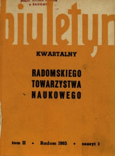 Biuletyn Kwartalny Radomskiego Towarzystwa Naukowego, 1965, T. 2, z. 2