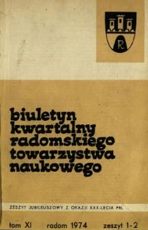 Biuletyn Kwartalny Radomskiego Towarzystwa Naukowego, 1974, T. 11, z. 1-2