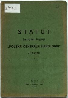 """Statut Towarzystwa Akcyjnego """"Polska Centrala Handlowa"""" w Radomiu"""
