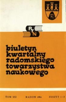 Biuletyn Kwartalny Radomskiego Towarzystwa Naukowego, 1984, T. 21, z. 1-2