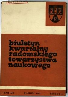 Biuletyn Kwartalny Radomskiego Towarzystwa Naukowego, 1982, T. 19, z. 1