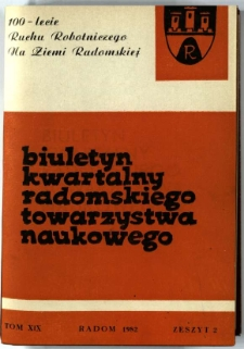 Biuletyn Kwartalny Radomskiego Towarzystwa Naukowego, 1982, T. 19, z. 2