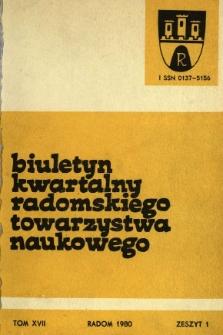 Biuletyn Kwartalny Radomskiego Towarzystwa Naukowego, 1980, T. 17, z. 1