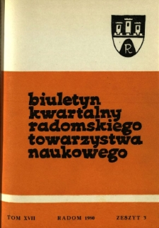 Biuletyn Kwartalny Radomskiego Towarzystwa Naukowego, 1980, T. 17, z. 3