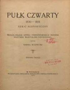 Pułk Czwarty 1830-1831 : szkic historyczny / według relacji ustnej i pamiętnikarskiej Kajetana Władysława Rzepeckiego