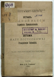Ustav'' Ssudnoi Kassy Radomskih'' Promyšlennikov'' = Ustawa Kasy Pożyczkowej Przemysłowców Radomskich