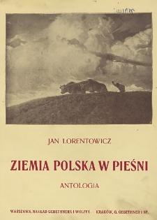 Ziemia polska w pieśni : antologia : z 12 reprodukcyami obrazów artystów polskich
