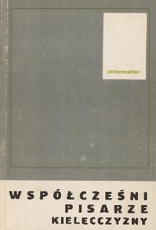 Współcześni pisarze kielecczyzny : Informator