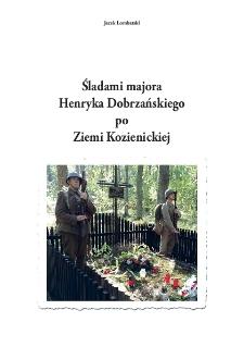 Śladami majora Henryka Dobrzańskiego po Ziemi Kozienickiej