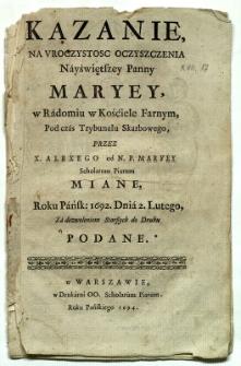 Kazanie na uroczystość Oczyszczenia Nayświętszey Panny Maryey, w Radomiu w Kościele Farnym...