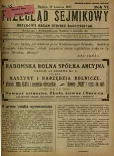 Przegląd Sejmikowy : Urzędowy Organ Sejmiku Radomskiego, 1927, R. 6, nr 15
