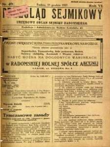 Przegląd Sejmikowy : Urzędowy Organ Sejmiku Radomskiego, 1927, R. 6, nr 49