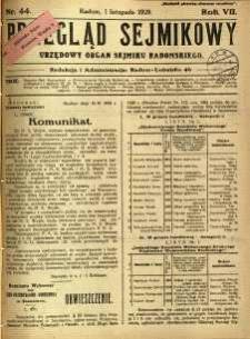 Przegląd Sejmikowy : Urzędowy Organ Sejmiku Radomskiego, 1928, R. 7, nr 44