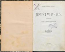 Jezuici w Polsce : w skróceniu, 5 tomów w jednym, z dwoma mapami