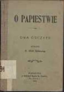 O papiestwie : dwa odczyty