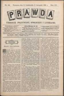 Prawda : tygodnik polityczny, społeczny i literacki, 1895, R. 15, nr 44