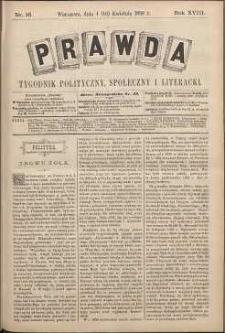 Prawda : tygodnik polityczny, społeczny i literacki, 1898, R. 18, nr 16