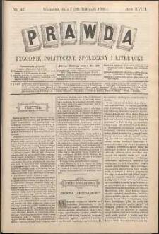 Prawda : tygodnik polityczny, społeczny i literacki, 1898, R. 18, nr 47